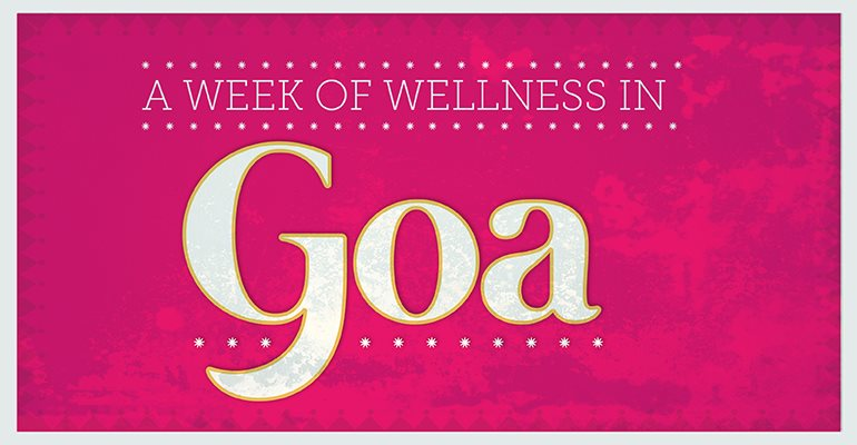 A Week of Wellness in Goa