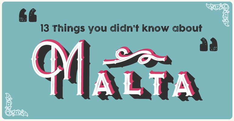 13 things you din't know about Malta